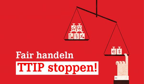 Fair handeln – TTIP stoppen!